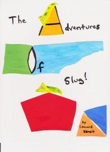 The Adventures of Slug!